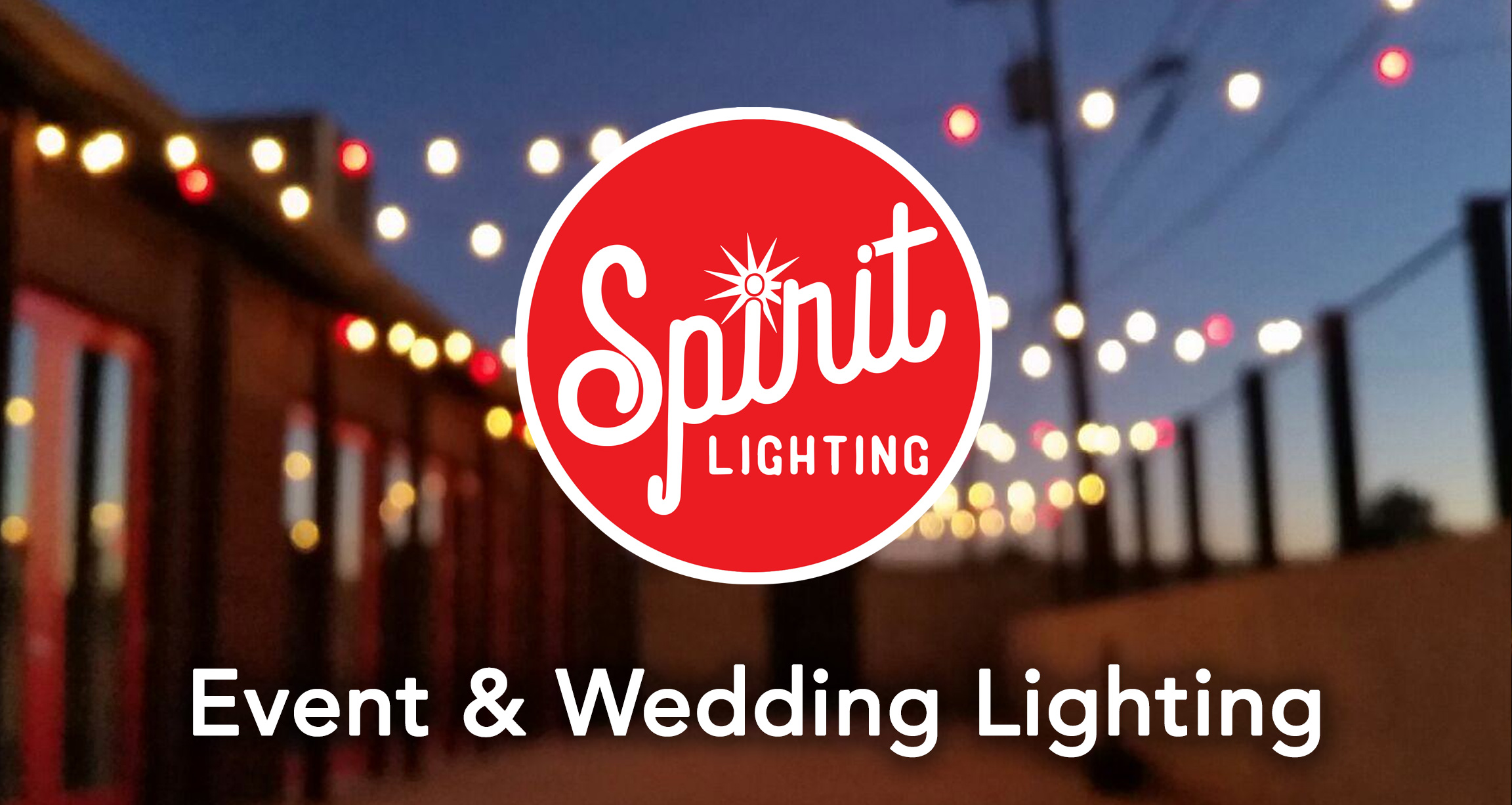 SPIRIT LIGHTING WILL DESIGN A DISPLAY FOR YOUR EVENT THAT BALANCES FUNCTION AND FESTIVENESS.