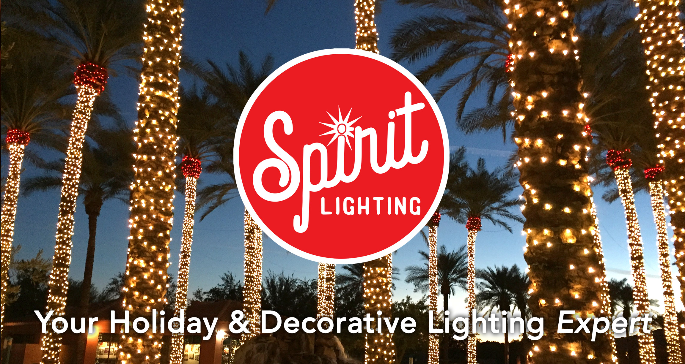 SPIRIT LIGHTING IS A FULL SERVICE HOLIDAY DECORATING COMPANY IN PHOENIX, ARIZONA. Spirit Lighting will design, install, maintain, and remove a professional holiday display for your business or home.